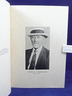 PIONEER DAYS OF GEORGE H.A. BURKHARDT [1845-1922]: Burkhardt, Frank A. [Francis/Franklin Alphus, ...