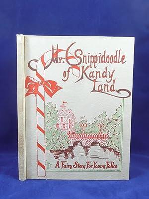 MR. SNIPPIDOODLE OF KANDY LAND: Tucker, Eleanor M.