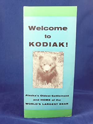 WELCOME TO KODIAK! ALASKA'S OLDEST SETTLEMENT AND HOOME OF THE WORLD'S LARGEST BEAR: ...