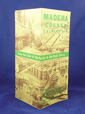 MADERA COUNTY CALIFORNIA. FROM THE FLOOR OF: Madera County Chamber