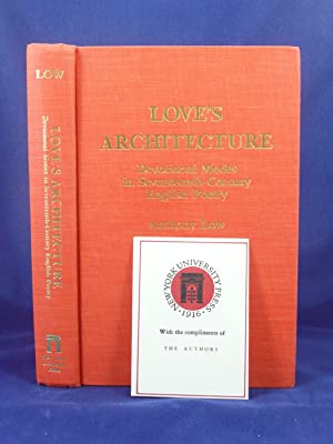 LOVE'S ARCHITECTURE: DEVOTIONAL MODES IN SEVENTEENTH-CENTURY ENGLISH POETRY: Low, Anthony [b. ...