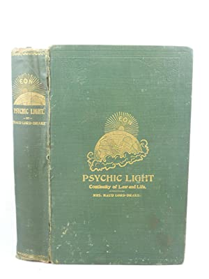PSYCHIC LIGHT: THE CONTINUITY OF LAW AND: Lord-Drake, Maud [Maud
