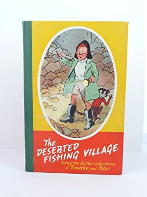 "THE ""DESERTED FISHING VILLAGE"" BEING THE FURTHER ADVENTURES OF TIOTHY AND PETER [Nuber ..."