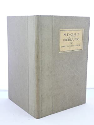 SPORT IN THE HIGHLANDS: Vachell, Horace Annesley [1861-1955]