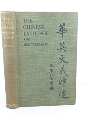 THE CHINESE LANGUAGE AND HOW TO LEARN IT: A MANUAL FOR BEGINNERS: Hillier, Walter