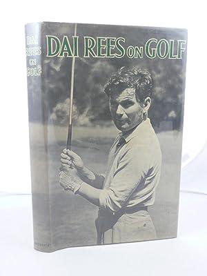 DAI REES ON GOLF: Rees, Dai [David James, 1913-1983]