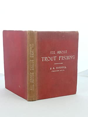ALL ABOUT TROUT FISHING [The Useful Red Series]: Riddell, J.A. [