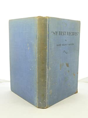 "MY BEST RECIPES"" A SELECTION FROM TWENTY YEARS' EXPERIENCE OF ADAPTING AND PROVING TESTED..."