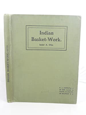 INDIAN BASKET-WORK. AN ORIGINAL ADAPTATION, FOR SCHOOL USE, OF THE METHODS OF WORK AND OF PATTERNS ...