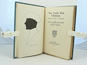 THE LITTLE RED CHIMNEY BEING THE LOVE STORY OF A CANDY MAN: Leonard, Mary Finley [b. 1862]