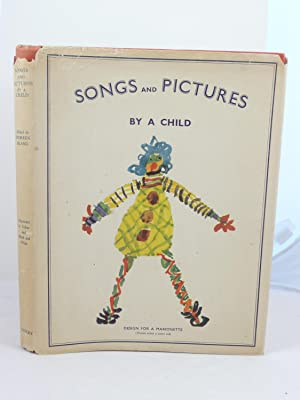 SONGS AND PICTURES BY A CHILD [Arranged by Doreen Bland]: Bland, Doreen (editor)