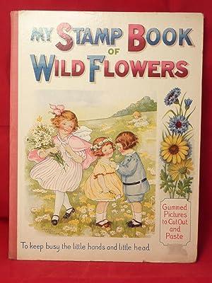MY STAMPBOOK OF WILD FLOWERS. A PUT-TOGETHER BOOK: Lloyd J. Dotterer]