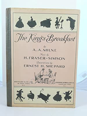 THE KING'S BREAKFAST: Milnee, A.A. (words) and H. Fraser-Simson (music)