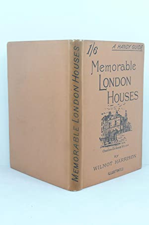 MEMORABLELONDON HOUSES. A HANDY GUIDE WITH ILLUSTRATIVE ANECDOTES AND A REFERENCE PLAN: Harrison, ...