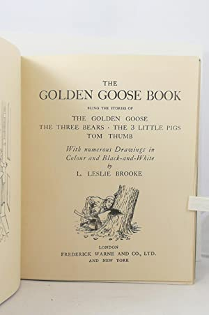 THE GOLDEN GOOSE BOOK BEING THE STORIES OF THE GOLDEN GOOSE, THE THREE BEARS, THE THREE LITTLE PIGS...