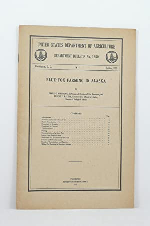 BLUE-FOX FARMING IN ALASKA [USDA Department Bulletin No. 1350, October, 1925]: Ashbrook, Frank G [...