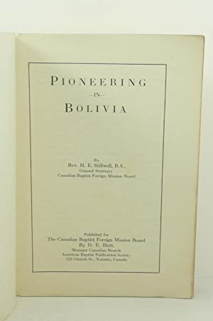 PIONEERING IN BOLIVIA: Stillwell, H.E.