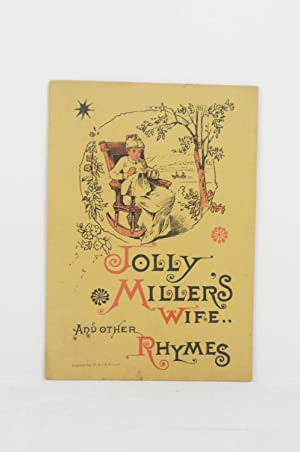 JOLLY MILLER'S WIFE AND OTHER RHYMES: Clark, George A.