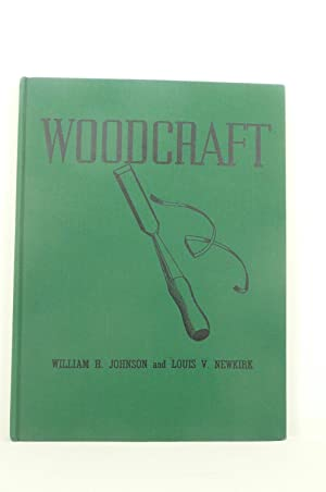 WOODCRAFT [THE HOBBYCRAFT SERIES]: Johnson, William H. and Louis V. Newkirk