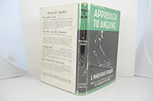 APPROACH TO ANGLIING IN FRESH AND SEA-WATER with Sea-fishing section by N. Vaughan-Olver]: ...