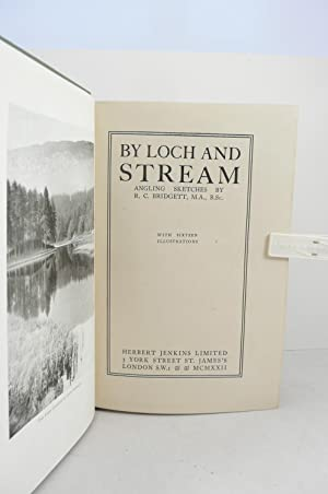 BY LOCH AND STREAM. ANGLING SKETCHES BY R.C. BRIDGETT with Sixteen Illustrations: Bridgett, R.C. [...