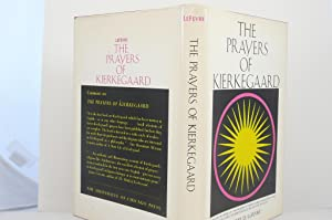 THE PRAYERS OF KIEREGAARD EDITED AND WITH A NEW INTERPRETATION OF HIS LIFE AND THOUGHT: LeFevre, ...