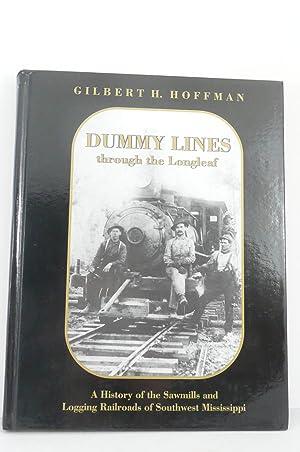 DUMMY LINES THROUGH THE LONGLEAF. A HISTORY: Hoffman, Gilbert H.