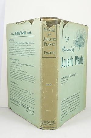 A MANUAL OF AQUATIC PLANTS: Fassett, Norman C.
