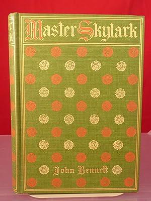 MASTER SKYLARK. A STORY OF SHAKESPERE'S TIME: Bennett, John [1865-1956]