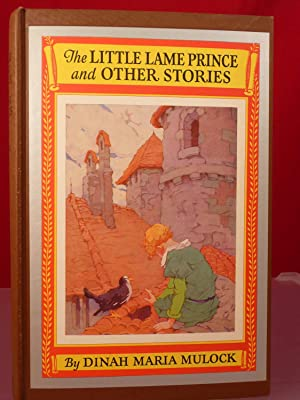 THE LITTLE LAME PRINCE AND OTHER STORIES: Mulock, Diana Maria [Diana Maria Mulock Craik, 1826-1887]