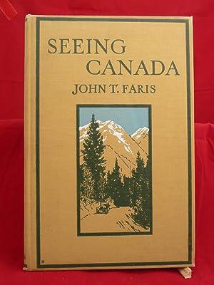 SEEING CANADA: Faris, John T. [1871-1949]