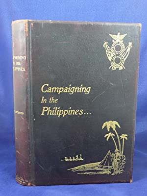 CAMPAIGNING IN THE PHILIPPINES/ OFFICIAL HISTORY OF THE OPERATIONS OF THE FIRST SOUTH DAKOTA ...