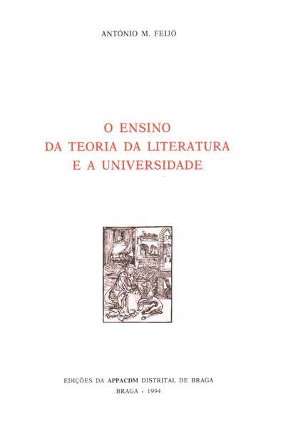 O ENSINO DA TEORIA DA LITERATURA E A UNIVERSIDADE. by FEIJÓ (Antínio M.):  Good Soft Cover | Livraria Castro e Silva