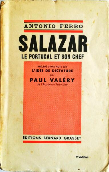 Salazar. Le Portugal et son chef. Précédé d'une note sur L'Idée de dictature par Paul Valéry.