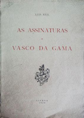 AS ASSINATURAS DE VASCO DA GAMA.: KEIL. (Luís)