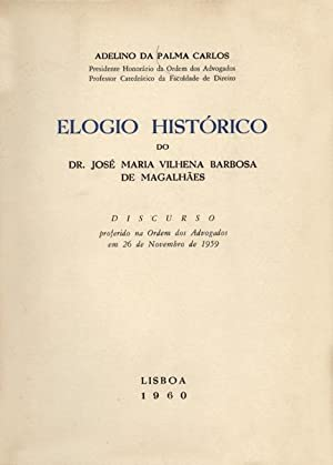 ELOGIO HISTÓRICO DO DR. JOSÉ MARIA VILHENA: PALMA CARLOS (Adelino