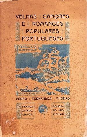 VELHAS CANÇÕES E ROMANCES POPULARES PORTUGUÊSES.: FERNANDES THOMÁS. (Pedro)