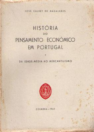HISTÓRIA DO PENSAMENTO ECONÓMICO EM PORTUGAL.: CALVET DE MAGALHÃES.