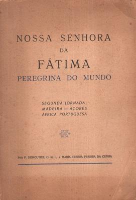 NOSSA SENHORA DE FÁTIMA PEREGRINA DO MUNDO.: DEMOUTIEZ. (Pe.), PEREIRA