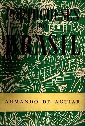 PORTUGUESES DO BRASIL.: AGUIAR. (Armando de)
