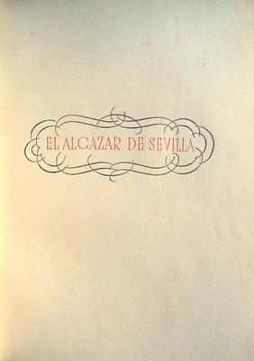 EL ALCAZAR DE SEVILLA.: PEREZ OLIVARES. (Rogelio)