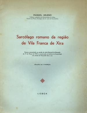 SARCÓFAGO ROMANO DA REGIÃO DE VILA FRANCA: HELENO. (Manuel)