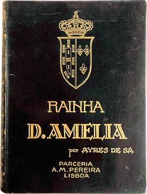 RAINHA D. AMÉLIA.: AYRES DE SÁ.