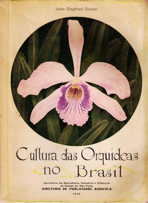 CULTURA DAS ORQUÍDEAS NO BRASIL.: DECKER (João Siegfried)