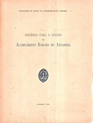 SUBSÍDIOS PARA O ESTUDO DO ACAMPAMENTO ROMANO DE ANTANHOL.