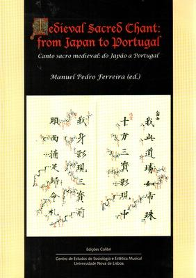 MEDIEVAL SACRED CHANT: FROM JAPAN TO PORTUGAL.: FERREIRA. (Manuel Pedro)