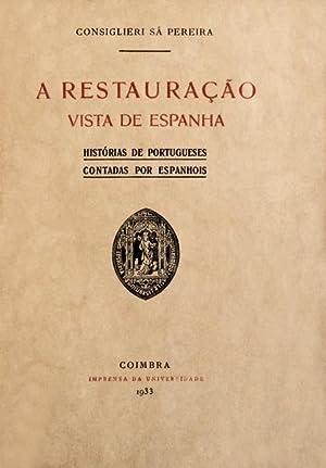 A RESTAURAÇÃO VISTA DE ESPANHA.: CONSIGLIERI SÁ PEREIRA