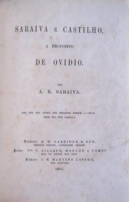 SARAIVA E CASTILHO, A PROPOSITO DE OVIDIO.: SARAIVA. (António Ribeiro)