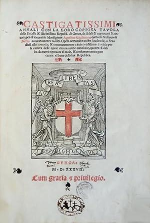 CASTIGATISSIMI ANNALI COM LA LORO COPIOSA TAVOLA: GIUSTINIANI, Agostino de.