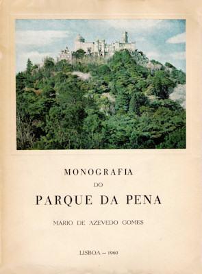 MONOGRAFIA DO PARQUE DA PENA.: AZEVEDO GOMES (Mário